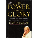 The Power and the Glory - Inside the Dark Heart of John Paul II`s Vatican