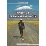 Život na planinarski način - Zgode i nezgode jednog planinara
