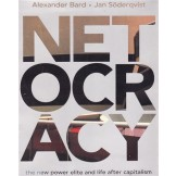 Netocracy - The New Power Elite and Life after Capitalism