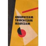 Anarhizam, trockizam i maoizam