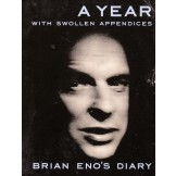 A Year with Swollen Appendices - Brian Eno's Diary