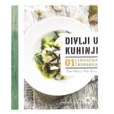 Divlji u kuhinji 01 - Lovačka kuharica