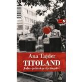 Titoland: Jedno jednakije djetinjstvo