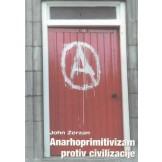 Anarhoprimitivizam protiv civilizacije