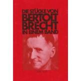 Die Stucke von Bertolt Brecht in einem Band