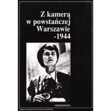 Z kamera w powstanczej Warszawie - 1944