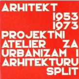 Arhitekt 1953-1973 - projektni atelier za urbanizam i arhitekturu - Split