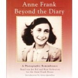 Anne Frank - Beyond the Diary