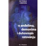 99 pitanja o anđelima, demonima i duhovnom ratovanju
