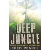 Deep Jungle - Journey to the Heart of the Rainforest