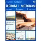 Jedrom i motorom - plovidba, opremanje, održavanje