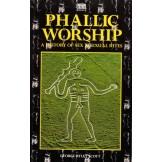 Phallic Worship - A History of Sex & Sexual Rites