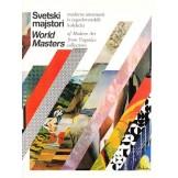 Svetski majstori moderne umetnosti iz jugoslovenskih kolekcija