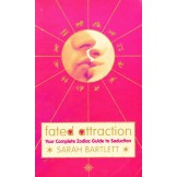 Fated Attraction - Your Complete Zodiac Guide to Seduction