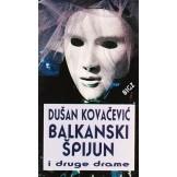 Balkanski špijun i druge drame
