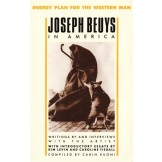 Energy Plan for the Western Man - Joseph Beuys in America