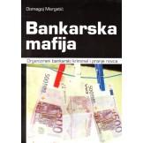 Bankarska mafija - Organizirani bankarski kriminal i pranje novca