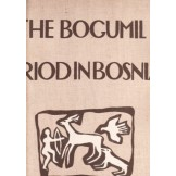 The Bogumil Period in Bosnia