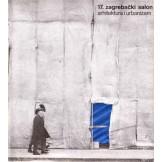 17. zagrebački salon - arhitektura i urbanizam - katalog