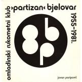 "Omladinski rukometni klub ""Partizan"" Bjelovar 1955-1981."