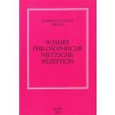 90 Jahre Philosophische Nietzsche-Rezeption