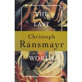 The Last World: A Novel With an Ovidian Repertory