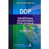 DOP : društveno odgovorno poslovanje : suvremena teorija i najbolja praksa