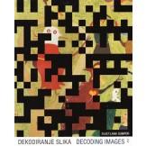 Dekodiranje slika 2 / Decoding Images 2