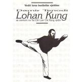 Lohan Kung sa osvrtom na Tai Chi i par Chi Kung vježbi
