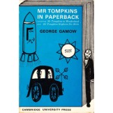 Mr Tompkins in Paperback - Containing 'Mr Tompkins in Wonderland' and 'Mr Tompkins Explores the Atom'