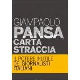 Carta straccia - Il potere inutile dei giornalisti italiani