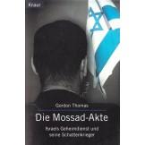 Die Mossad-Akte: Israels Geheimdienst und seine Schattenkrieger