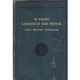 Lehrbuch der Physik - Nach Vorlesungen an der Technischen Hochschule zu München von Dr. Ebert : Erster Band