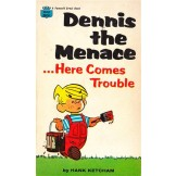 Dennis the Menace...Here Comes Trouble