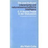 Die zwei Kulturen: Literarische und naturwissenschaftliche Intelligenz ; C. P. Snows These in der Diskussion