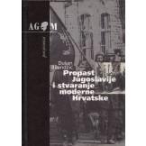 Propast Jugoslavije i stvaranje moderne Hrvatske