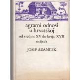 Agrarni odnosi u Hrvatskoj od sredine XV do kraja XVII stoljeća