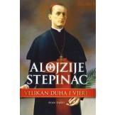 Alojzije Stepinac : velikan duha i vjere