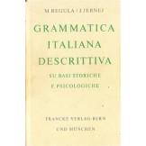 Grammatica Italiana descrittiva su basi storiche e psichologiche