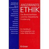 Angewandte Ethik: Die Bereichsethiken und ihre theoretische Fundierung