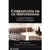 Corrupción en la Universidad: el ocaso de la educación, el triunfo de la endogamia