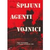Špijuni, agenti, vojnici : tajni komandosi u drugom svetskom ratu