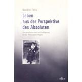 Leben aus der Perspektive des Absoluten: Perspektivwechsel und Aneignung in der Philosophie Hegels
