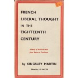French Liberal Thought in the Eighteenth Century: A Study of Political Ideas From Bayle to Concorcet