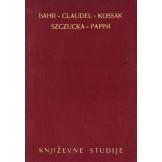 Bahr-Claudel-Kossak-Szcucka-Papini: književne studije
