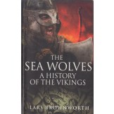 The Sea Wolves : A History of the Vikings