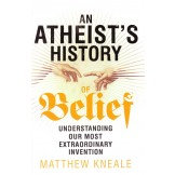 An Atheist`s History of Belief