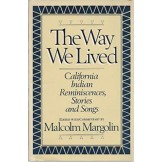The Way We Lived: California Indian Reminiscences, Stories and Songs