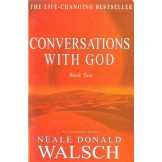Conversations with God: An Uncommon Dialogue (Book Two)