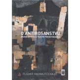 O antibosanstvu: muke života u tuđim predstavama